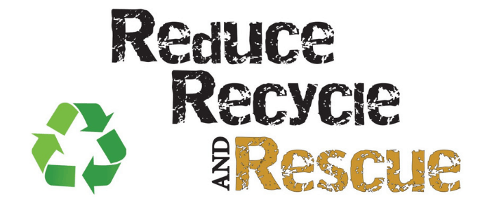 Reduce Recycle AND Rescue