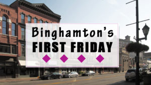 Binghamton's First Friday @ Binghamton Art Walk